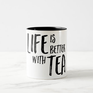Life is Better with Tea Design Two-Tone Coffee Mug