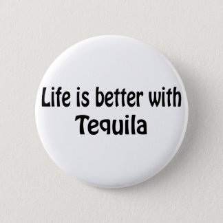 Life Is Better With Tequila 6 Cm Round Badge