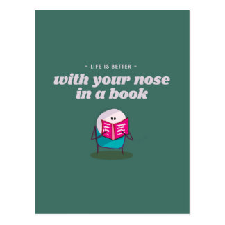 Life is better with your nose buried in a book postcard