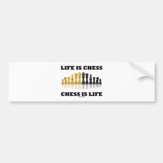 Life Is Chess Chess Is Life (Reflective Chess Set) Bumper Sticker