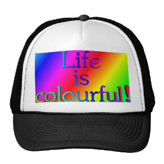 Life is colourful cap