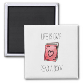 Life is Crap Square Magnet