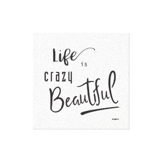 Life is crazy Beautiful Black Text Quote Canvas Print