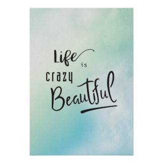 Life is crazy Beautiful Quote Poster