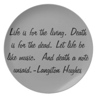 Life is for the living... dinner plates