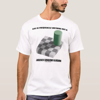 Life Is Frequently Nothing Checker Shadow Illusion T-Shirt