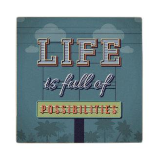 Life Is Full Of Possibilities Maple Wood Coaster