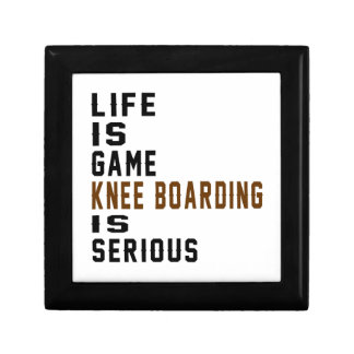 Life is game Knee Boarding is serious Gift Boxes