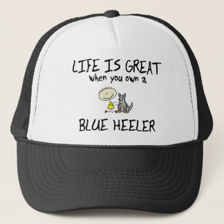 Life is Great Blue Heeler Trucker Hat