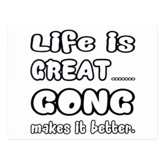 Life is great Gong makes it better Postcard