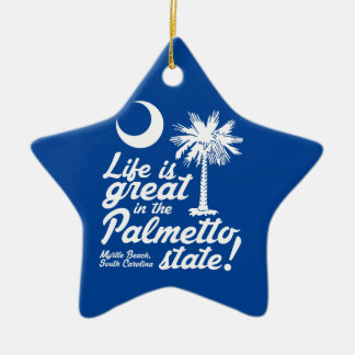Life Is Great in the Palmetto State! Ceramic Star Decoration