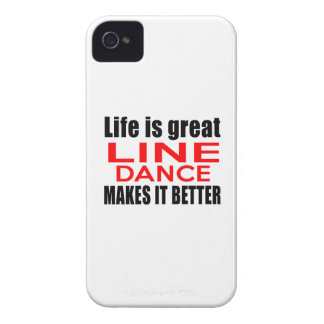LIFE IS GREAT LINE DANCING MAKES IT BETTER Case-Mate iPhone 4 CASE
