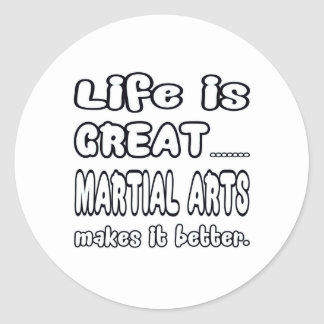 Life Is Great Martial Art Makes It Better. Round Stickers