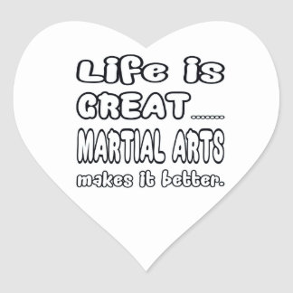Life Is Great Martial Art Makes It Better. Heart Stickers