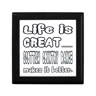 Life is great Scottish Country dance makes it bett Gift Box