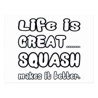 Life Is Great Squash Makes It Better. Postcard