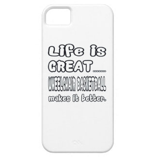 Life Is Great Wheelchair basketball Makes It Bette iPhone 5 Cases