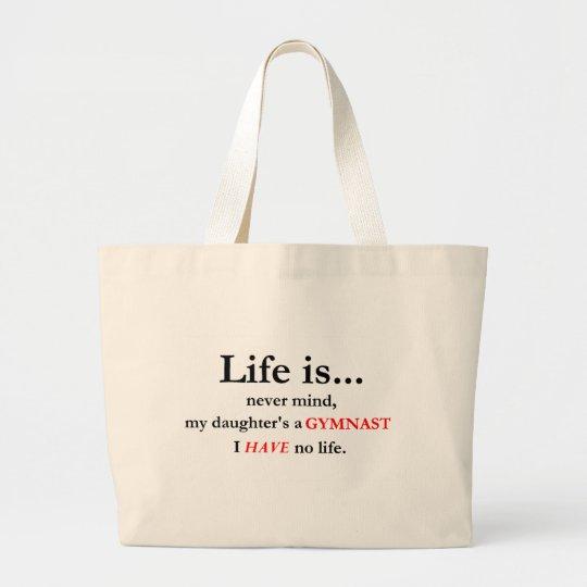 Life Is (Gymnast's Mum) Large Tote Bag