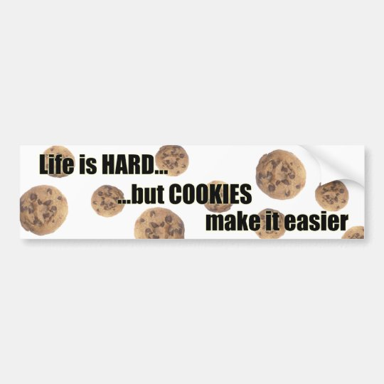 Life is HARD...but COOKIES make it easier sticker