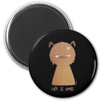 Life is Hard Puppy 6 Cm Round Magnet