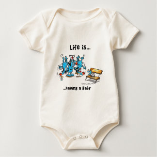 Life is Having a baby Baby Bodysuit