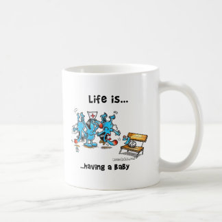 Life is Having a baby Mug