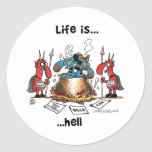 Life is Hell Round Stickers