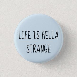 Life is hella strange 3 cm round badge