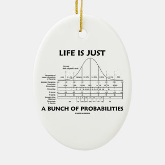 Life Is Just A Bunch Of Probabilities (Stats Fun) Christmas Ornament