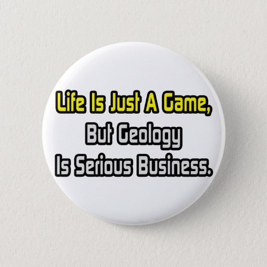 Life Is Just a Game .. Geology Is