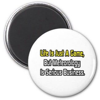 Life Is Just a Game .. Meteorology Is Serious Magnet