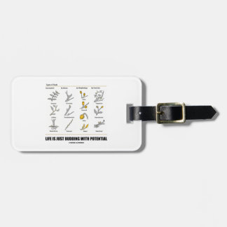 Life Is Just Budding With Potential (Bud Types) Luggage Tag