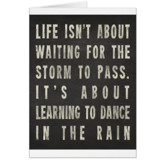 Life Is Learning To Dance In The Rain Greeting Card