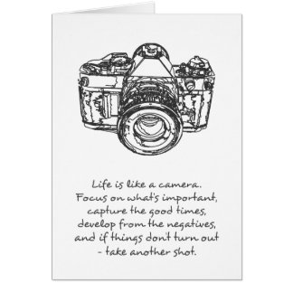 Life is like a camera quote, black and white greeting card