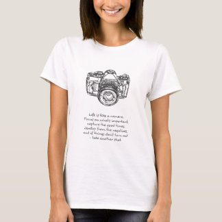 Life is like a camera quote T-Shirt