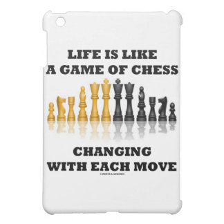 Life Is Like A Game Of Chess Changing Each Move iPad Mini Case