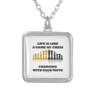 Life Is Like A Game Of Chess Changing Each Move Custom Necklace