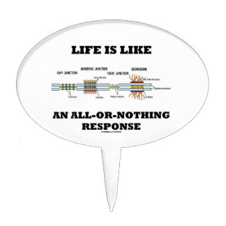 Life Is Like An All-Or-Nothing Response Cake Toppers