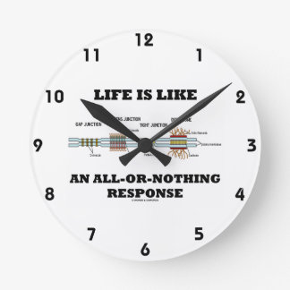 Life Is Like An All-Or-Nothing Response Clocks