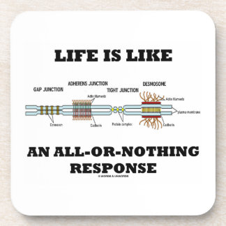 Life Is Like An All-Or-Nothing Response Drink Coaster