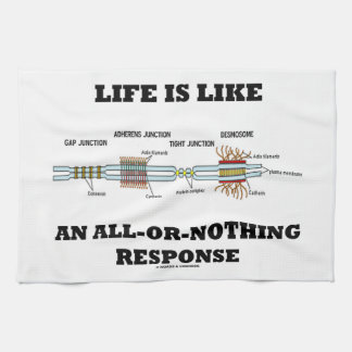 Life Is Like An All-Or-Nothing Response Tea Towel