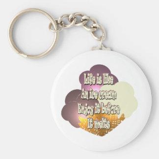 Life Is Like An Ice Cream... Keychain