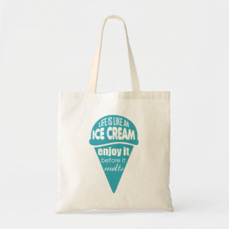 Life is like an ice cream slogan quote tote bag
