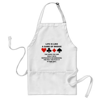 Life Is Like Game Of Bridge Determinism Free Will Standard Apron