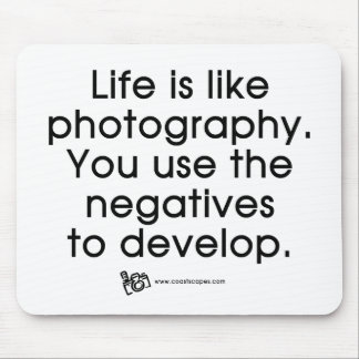 Life Is Like Photography Mousepad