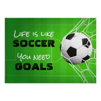 Life is like Soccer Poster