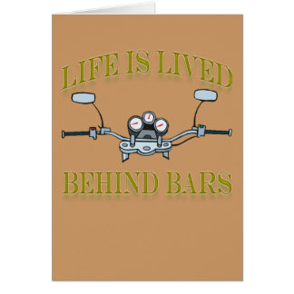 Life Is Lived Behind Bars Card