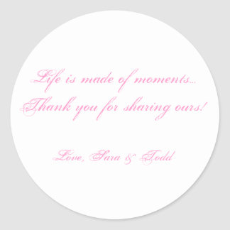 Life is made of moments...Thank yo... - Customized Round Sticker
