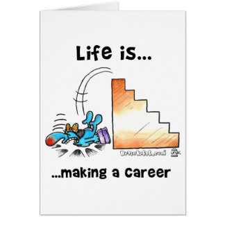 Life is Making a Career Card
