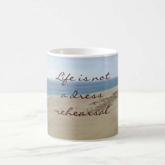 Life is not a dress rehearsal beach scene mug